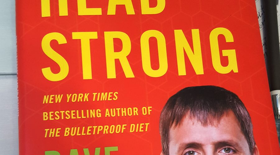 Head Strong by Dave Asprey. Biohacker's Bible. Takeaways. If you only read one book on health, weight loss, fitness, brain upgrade, high performance.